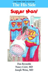The His Side: Supper Man!, by Nancy Cetel and Joseph Weiss, M.D.